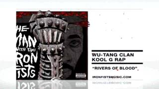 "Wu-Tang Clan ""Rivers Of Blood"" Feat Kool G Rap"