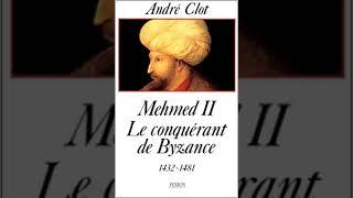 Andre Clot - Mehmed II Le Conquerant de Byzance (1990) (Sesli Kitap 1. Kisim)