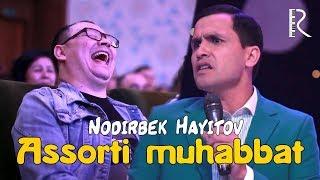 Nodirbek Hayitov - Assorti muhabbat | Нодирбек Хайитов - Ассорти мухаббат