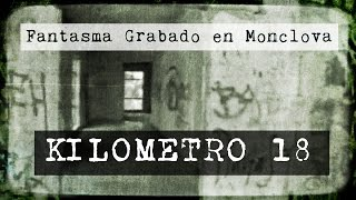 Fantasma de Monclova, Coahuila - Kilómetro 18 (Video Paranormal)