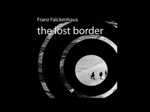 Franz Falckenhaus – The Lost Border FULL ALBUM BY Legowelt