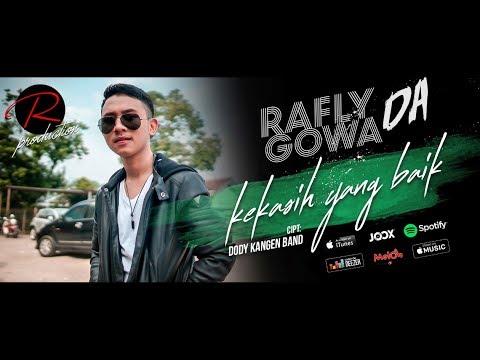 Rafly Gowa DA  - Kekasih yang Baik (  Clip )