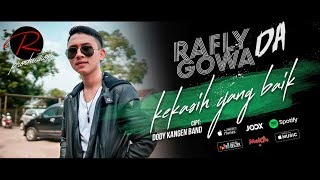 Rafly Gowa DA  - Kekasih yang Baik ( Official Video Clip )