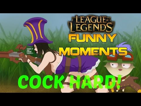 League of Legends Funny Moments- Cock Hard!