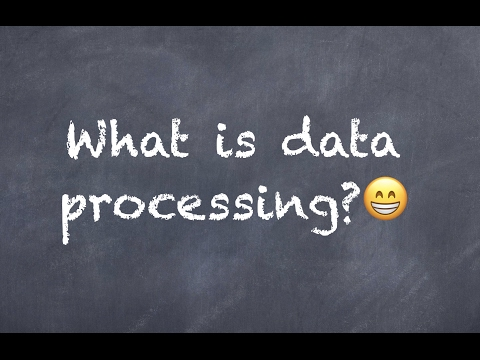 What Is Data Processing?