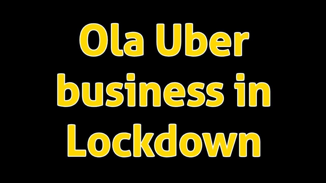 Ola Uber business in lockdown
