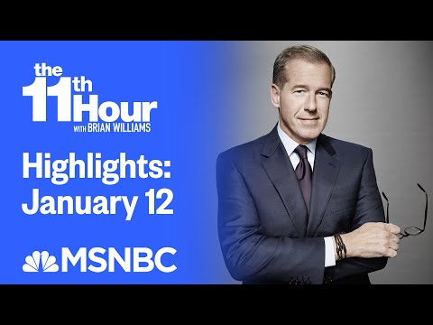 Watch The 11th Hour With Brian Williams Highlights: January 12 | MSNBC