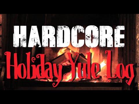 Hardcore Holiday Yule Log