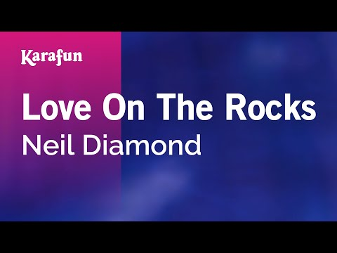 Karaoke Love On The Rocks - Neil Diamond *