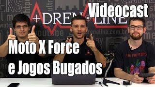 Moto X Force, preços do iPhone 6s e Xperia Z5 e jogos bugados - VideoCast Adrenaline