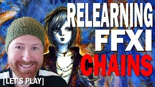 Learning FFXI - Chains of Promathia - Let's Play FFXI and Return to Vana'diel