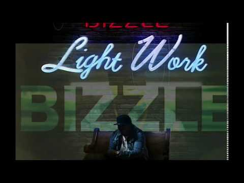 """Bizzle's """"Light Work"""" is AVAILABLE NOW!!! (Link In Description)"""