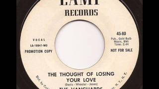 VANGUARDS - THE THOUGHT OF LOSING YOUR LOVE (LAMP)