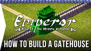 How to Build Gatehouses in Emperor: Rise of the Middle Kingdom City-building Game