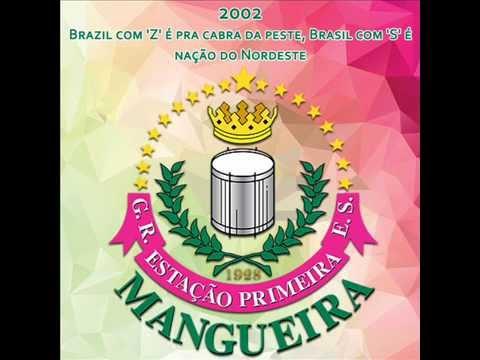 Mangueira 2002 - Brazil com 'Z' é pra cabra da peste, Brasil com 'S' é nação do Nordeste