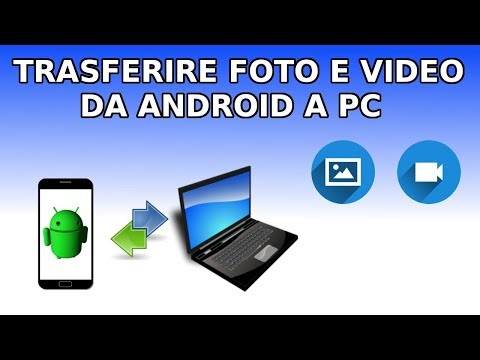 Trasferire foto e video da android a pc