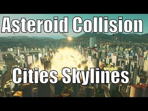 What Would Happen if an Asteroid Hit a City? Cities Skylines [Games in Education]
