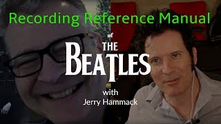 The Beatles Recording Reference Manual with Jerry Hammack - Warren Huart: Produce Like A Pro