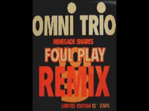 Omni Trio - Renegade Snares (Foul Play Remix)