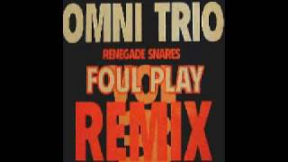 Omni Trio - Renegade Snares (Foul Play Remix)