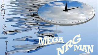 Mega NRG Man - Right On Time (Extended Mix)