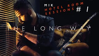 Hotel Room Session #1 - The Long Way