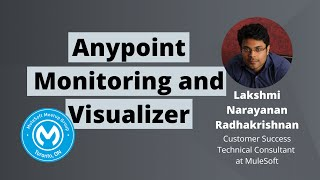 Anypoint Monitoring and Visualizer - Toronto Virtual MuleSoft Meetup #4