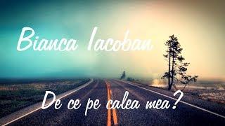 Bianca Iacoban- De ce pe calea mea // cover