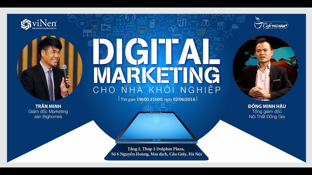 Talkshow Cafe Thứ Năm – Digital Marketing cho nhà khởi nghiệp ( Trần Minh)