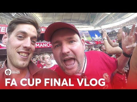 VLOG: FA Cup Final 2018 Chelsea vs Manchester United