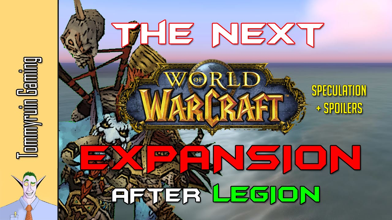 [WoW] The Expansion After Legion? - YouTube