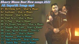 Sharry Maan New Punjabi Songs | New Punjabi Jukebox 2021| Best Sharry Maan punjabi songs | New song