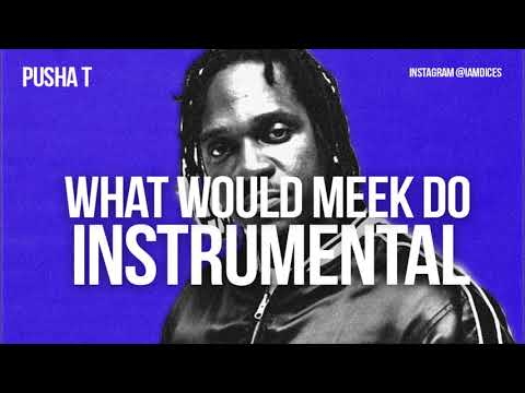 Pusha T & Kanye West - What Would Meek Do