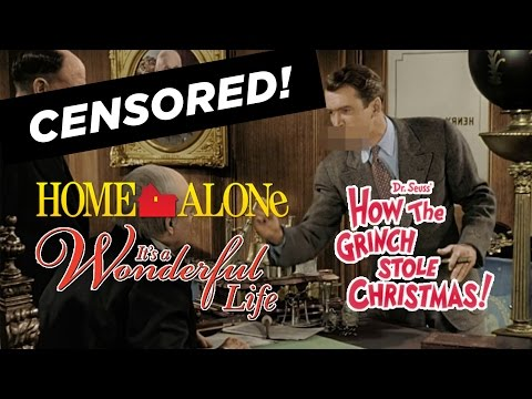 Christmas Unnecessarily Censored Part 1 – It's A Wonderful Life, Home Alone, & The Grinch