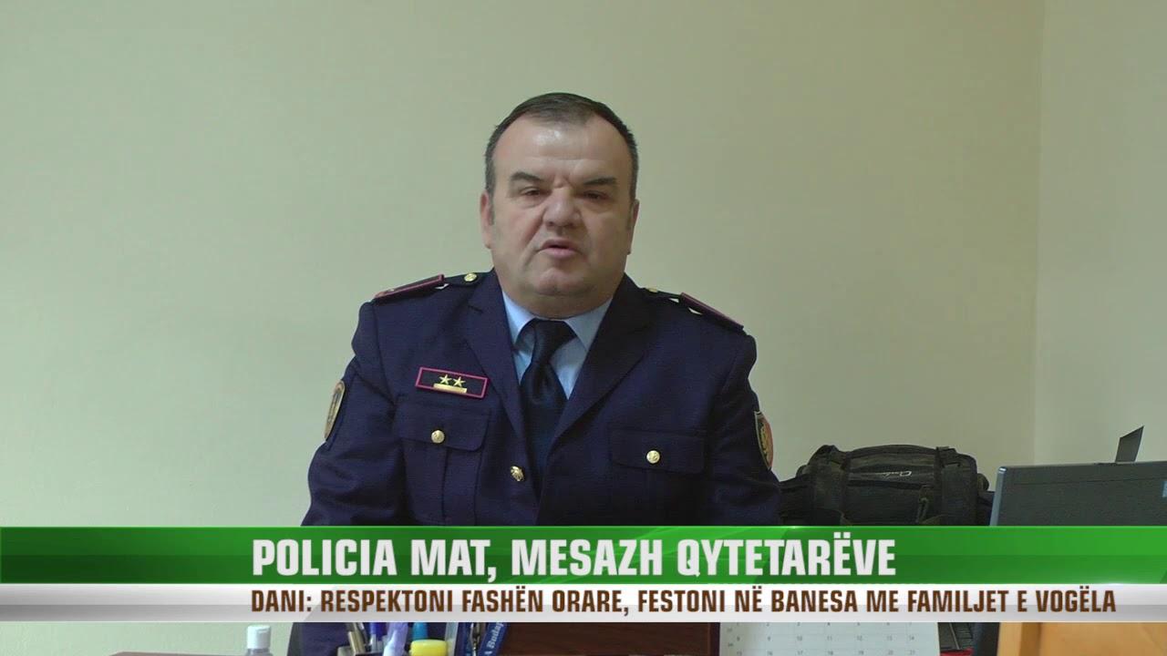 POLICIA MAT, MESAZH QYTETARËVE