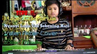 Seru !!! Player Cilik Manual-TAK SEBENING HATI-Valen Akbar Cover