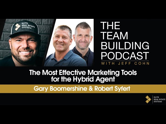 The Most Effective Marketing Tools for the Hybrid Agent w/ Gary Boomershine & Robert Syfert