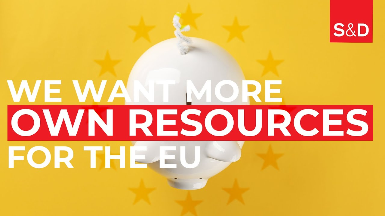 European own resources: the Socialists and Democrats' take