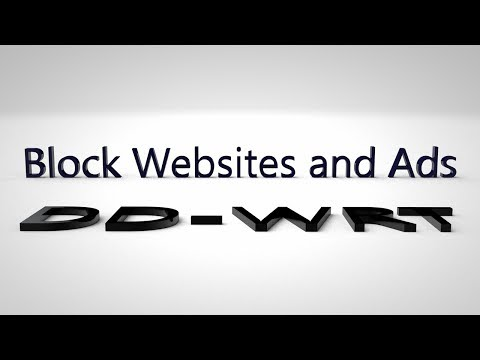 How To Block Websites And Ads Using A DD-WRT Enabled Router