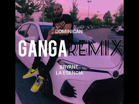 Gan-Ga Remix🔥  (Bryant La Esencia )- DominicanGanGaRemix 🔥 Bryant Myers-Anuel Aa ( Video Official
