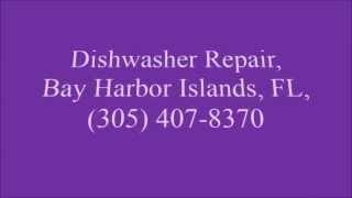 Dishwasher Repair, Bay Harbor Islands, Fl, (305) 407-8370