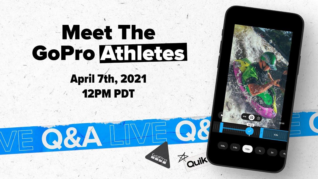 GoPro Athletes Live Q&A - Spring 2021