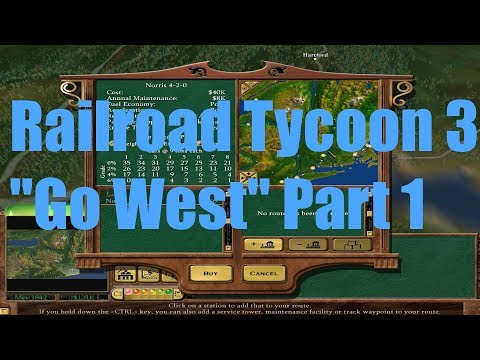 Railroad Tycoon 3 : Go West Part 1 |