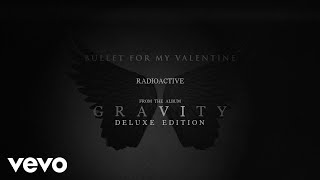 Bullet For My Valentine - Radioactive (Audio)