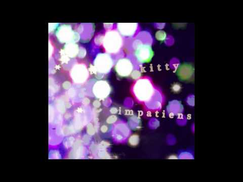 impatiens - ♡kitty♡ (Full EP)