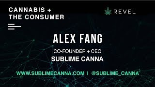 ALEX FANG of SUBLIME CANNA at REVEL: CANNABIS + THE CONSUMER Presentation