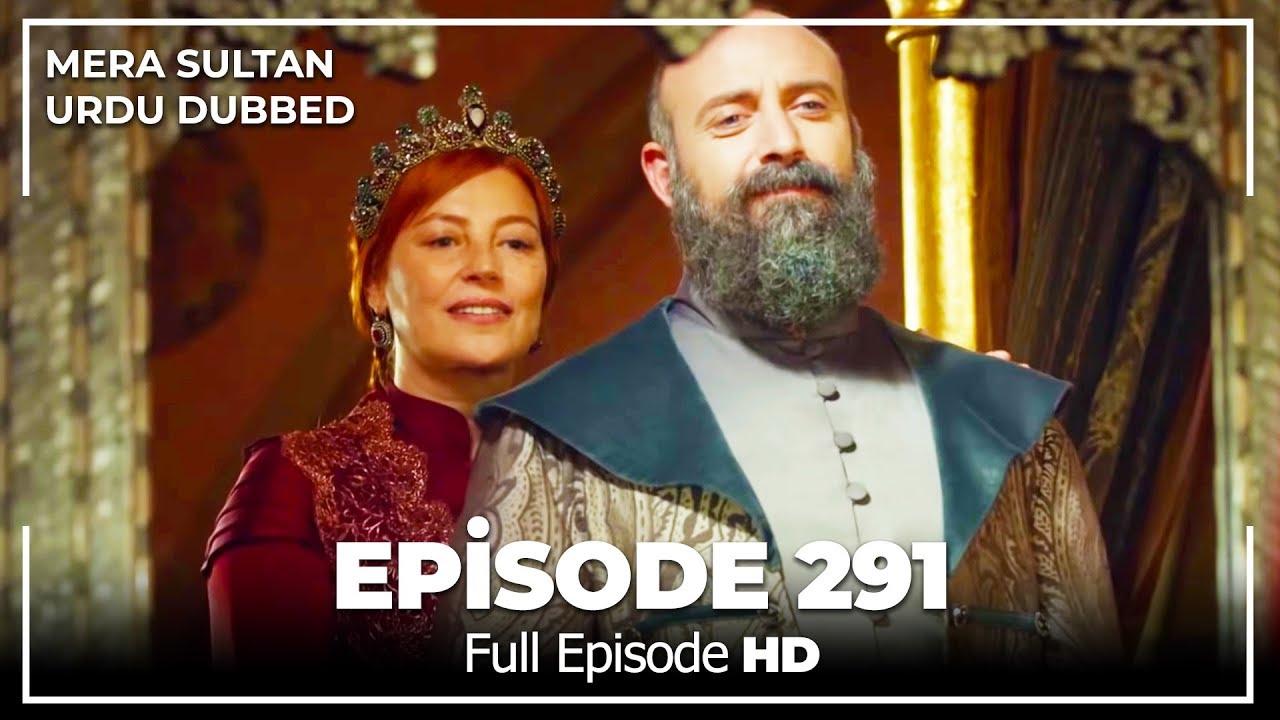 Download Mera Sultan - Episode  291 (Urdu Dubbed)