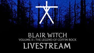 Blair Witch Volume II: The Legend of Coffin Rock Livestream