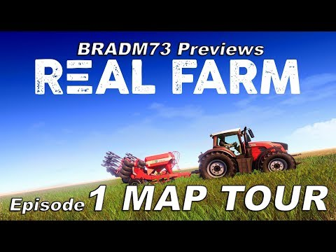 REAL FARM - Pre-Release Gameplay - Career Mode Episode 1 - MAP TOUR & FIRST IMPRESSIONS!