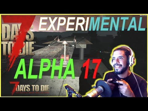 7 Days To Die - ALPHA 17 1st LOOK! - Experimental Alpha Private Sponsor Server